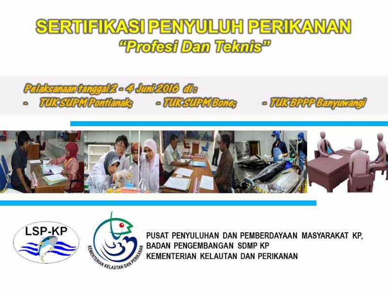 PEMANGGILAN PESERTA SERTIFIKASI DI TUK SUPM BONE, SUPM PONTIANAK, BPPP BANYUWANGI TANGGAL 2-4 JUNI 2016